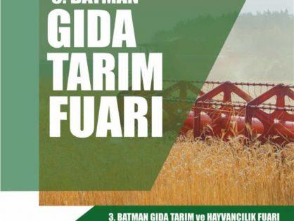 3. Batman Gıda Tarım ve Hayvancılık Fuarı 17- 20 Ekim Tarihinde Tarım ve Orman Bakanı'nın katılımıyla Gerçekleşecektir.